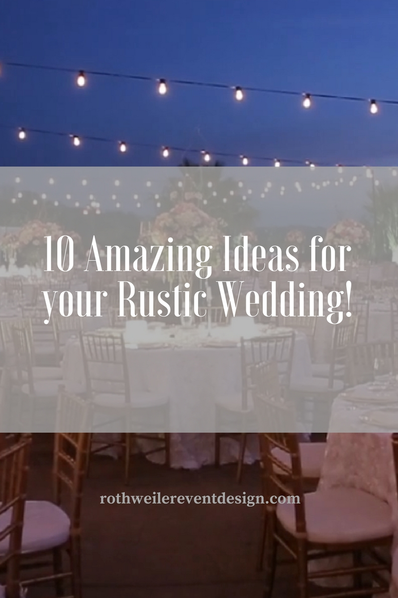 10 Romantic Rustic Ideas for Your Wedding Day