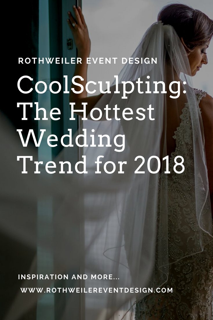 CoolSculpting: The Hottest Wedding Trend for 2018