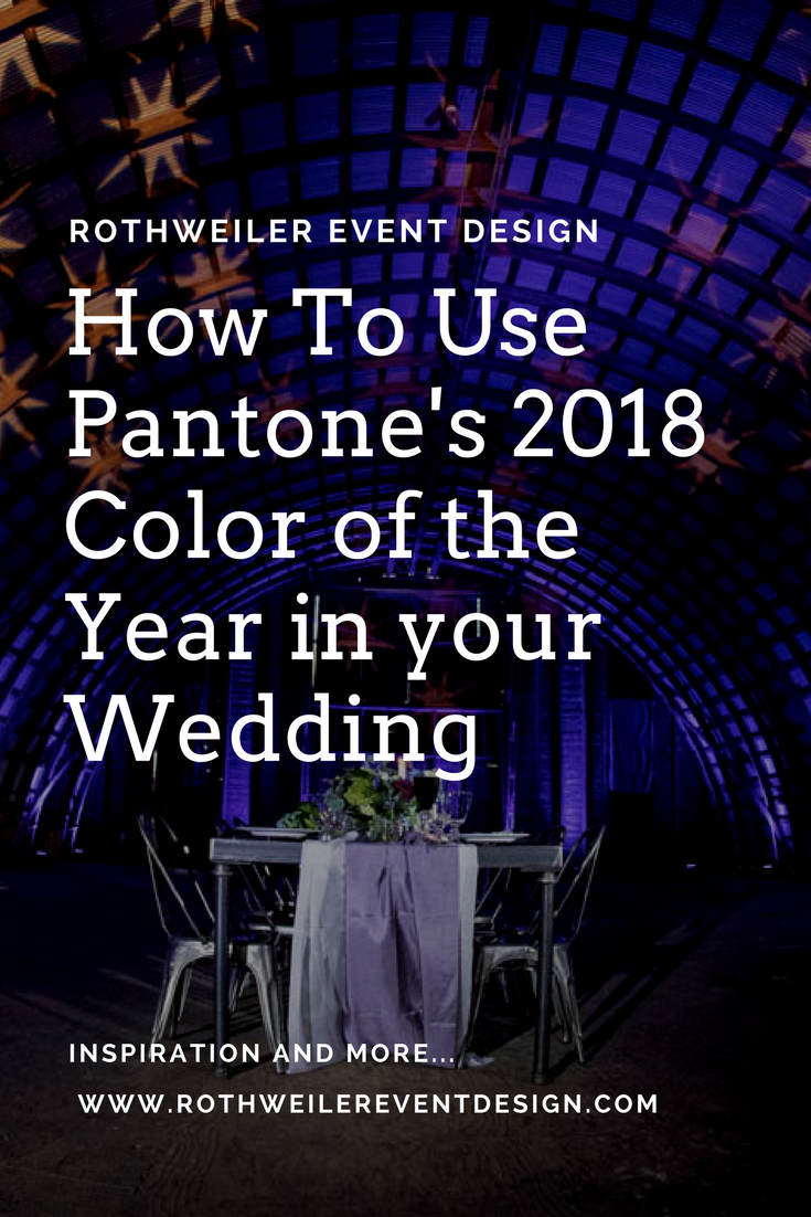 How To Use Pantone's 2018 Color of the Year in your Wedding