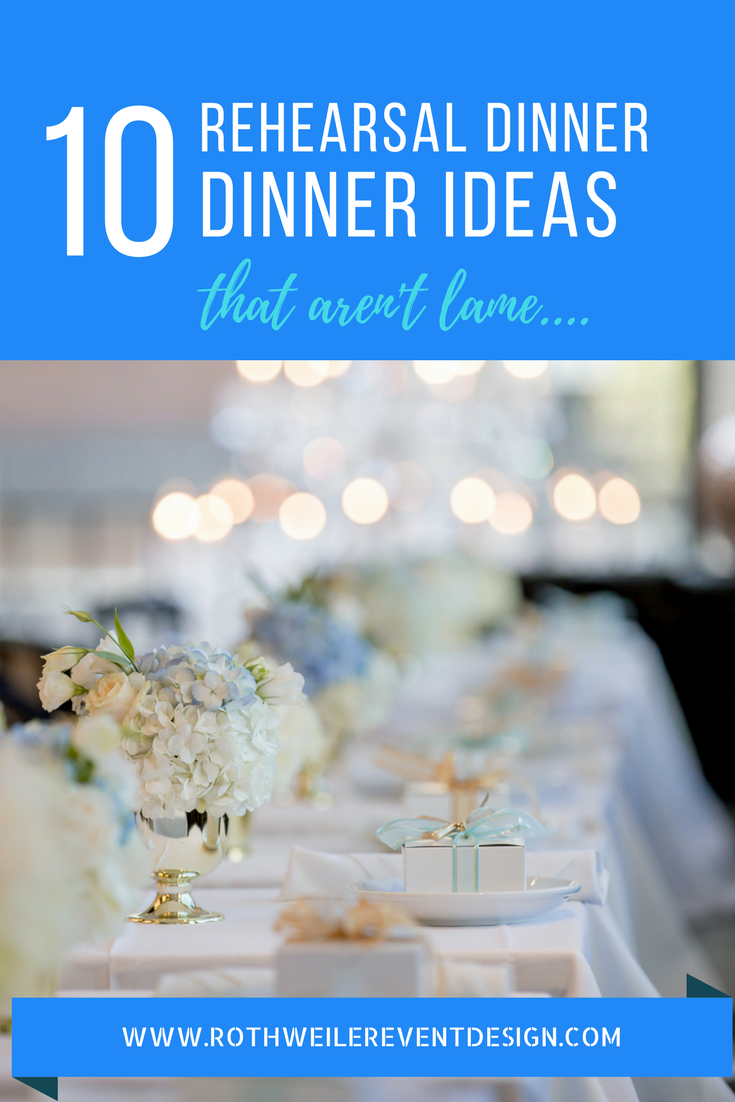 10 Rehearsal Dinner Ideas That You Will Totally Love
